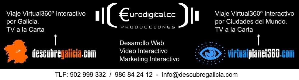 Portales de Factoria EuroDigital www.descubregalicia.com y www.virtualplanet360.com